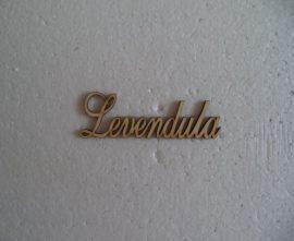 Levendula felirat fa  termék kicsi  9,5cm 1db 1777